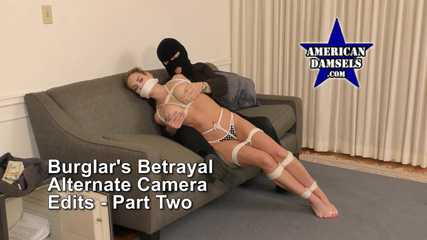 Burglar's Betrayal — Roped, Groped & Gagged - Alternate Camera Edits - Part Two - Alexis Taylor