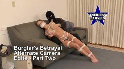 Burglar's Betrayal — Roped, Groped & Gagged - Alternate Camera Edits - Part Two - Alexis Taylor