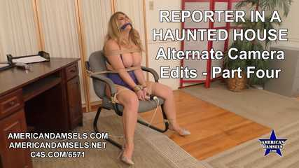 Reporter In A Haunted House - Alternate Camera Edit - Part Four - Carissa Montgomery