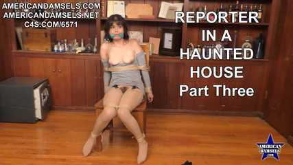 Reporter In A Haunted House - Part Three - Penelope Reed