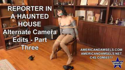 Reporter In A Haunted House - Alternate Camera Edits - Part Three - Penelope Reed