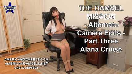The Damsel Mission - Alternate Camera Edits - Part Three - Alana Cruise