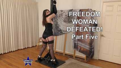 Freedom Woman Defeated! - Part Five - Luci Lovett