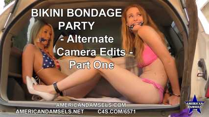 Bikini Bondage Party! - Alternate Camera Edits - Part One - Ashley Lane - Gia Love